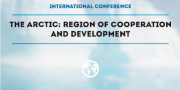 """Conference Report: """"The Arctic: Region of Cooperation and Development"""""""