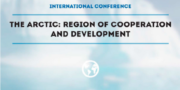 "Conference Report: ""The Arctic: Region of Cooperation and Development"""